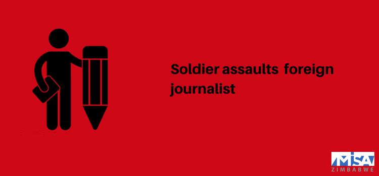 Soldier assaults foreign journalist