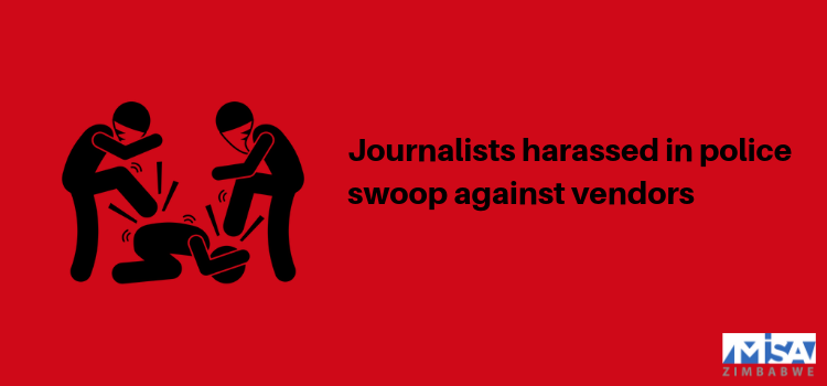 Journalists harassed in police swoop against vendors