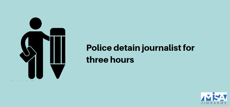 Police detain journalist for three hours