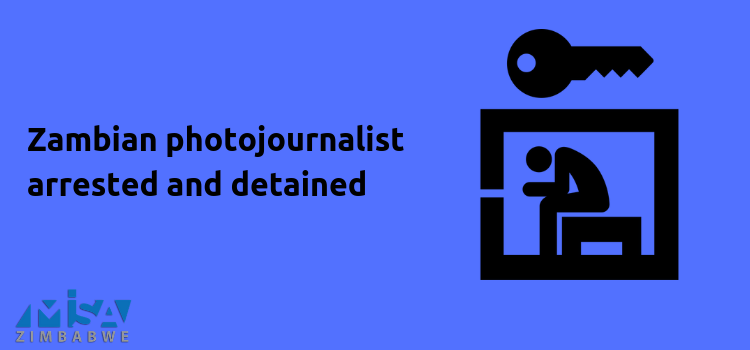 Regional Solidarity Statement: Zambian photo journalist arrested and detained