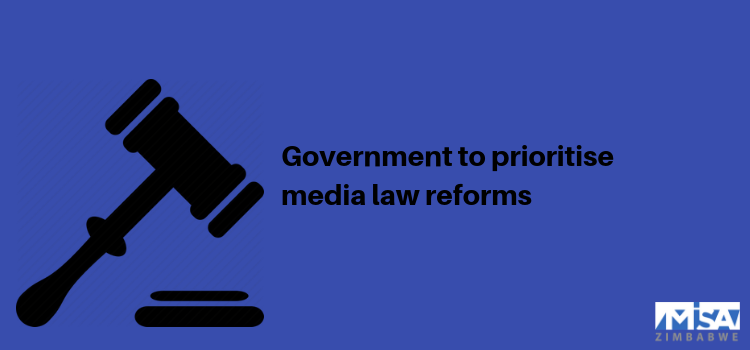 Government to prioritise media law reforms