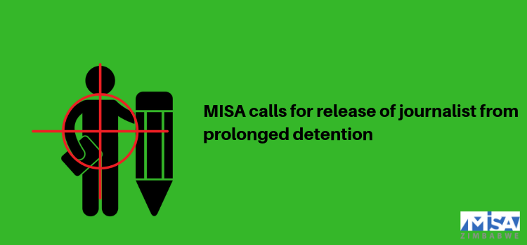 MISA calls for release of journalist from prolonged detention