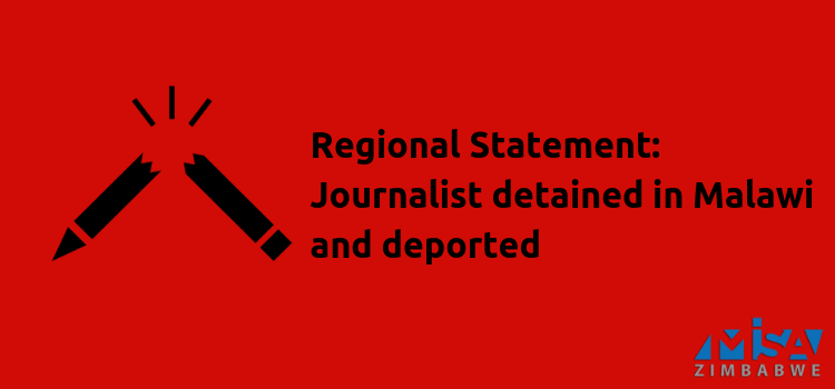 Regional Solidarity Statement: Journalist detained in Malawi and deported