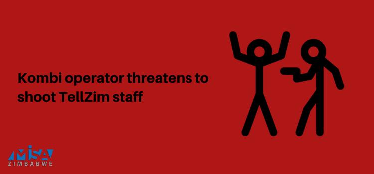Kombi operator threatens to shoot TellZim staff