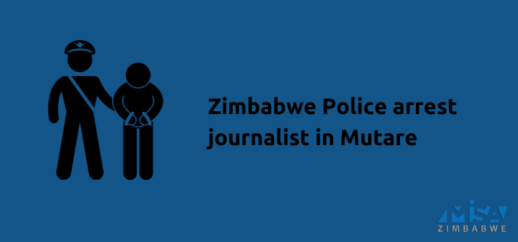Zimbabwe Police arrest journalist in Mutare