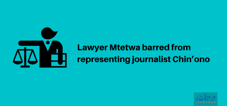 Beatrice Mtetwa, barred, media violation, Chin'ono