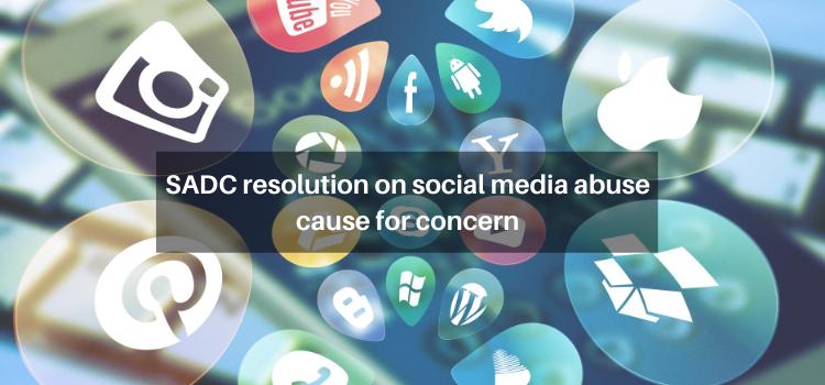 SADC resolution on social media abuse cause for concern