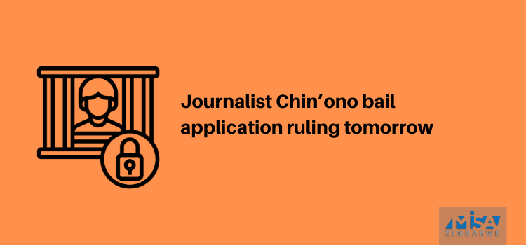 Journalist Chin'ono bail application ruling tomorrow