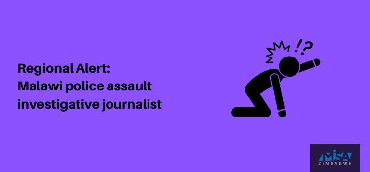 Malawi police assault investigative journalist