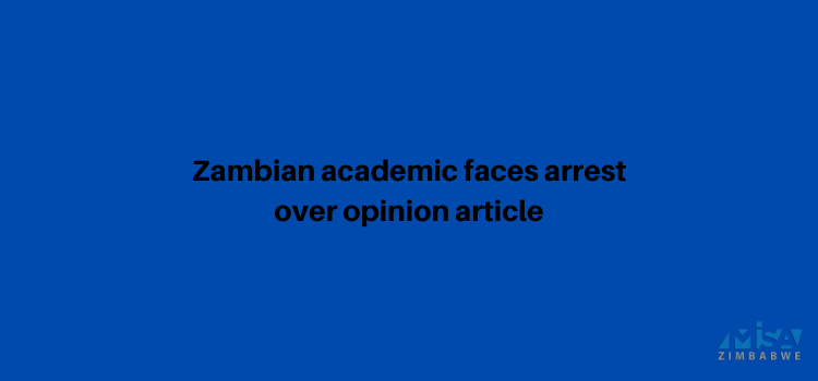 Zambian academic faces arrest over opinion article