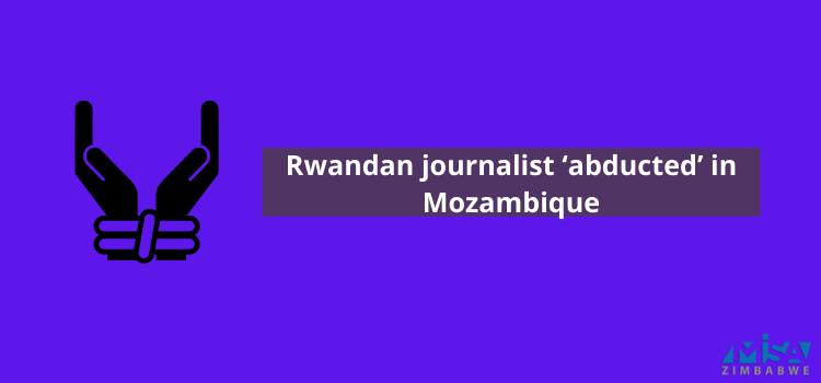 Rwandan journalist 'abducted' in Mozambique