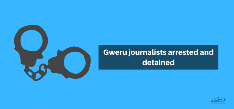 Gweru journalist arrested and detained