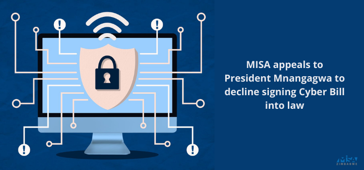 MISA appeals to Mnangagwa to decline signing Cyber Bill into law
