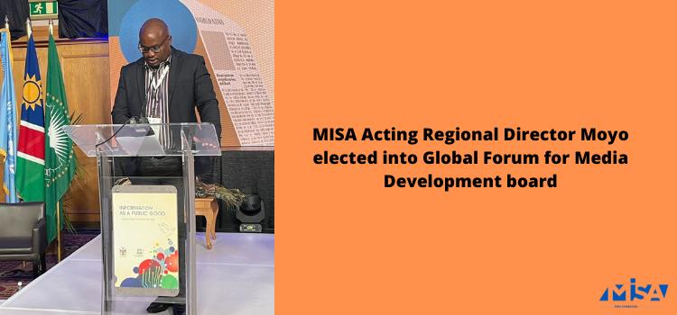MISA acting regional director Moyo elected into GFMD board