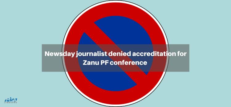 Newsday journalist denied accreditation for Zanu PF conference